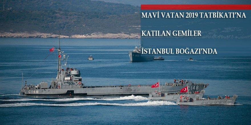 Mavi Vatan 2019 Tatbikatı'na katılan gemiler İstanbul Boğazı'ndan geçti