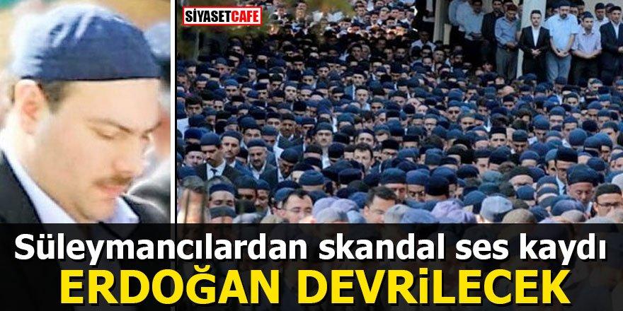 Süleymancılardan skandal ses kaydı! Erdoğan devrilecek