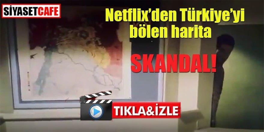 Netflix'den Türkiye'yi bölen harita: SKANDAL