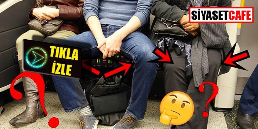 Metroda, otobüste ayaklarını açarak oturanlar dikkat!