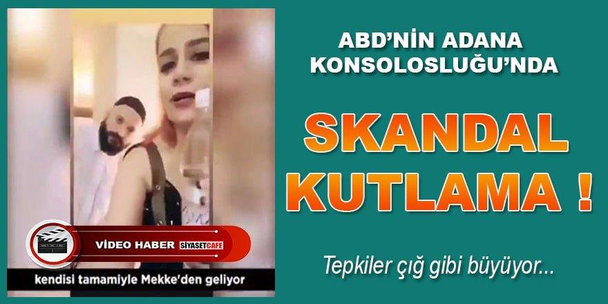 ABD'nin Adana Konsolosluğu'nda skandal kutlama