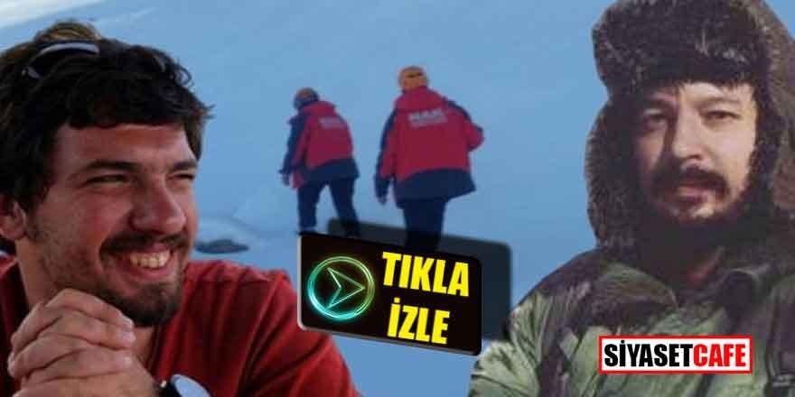 Kayıp dağcılar en son böyle görüntülendi!