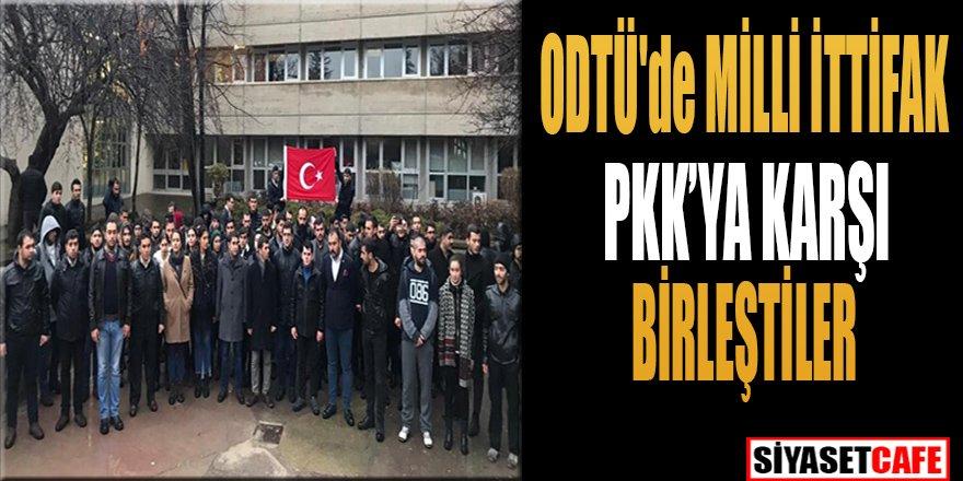 ODTÜ'de MİLLİ İTTİFAK PKK'YA KARŞI BİRLEŞTİLER