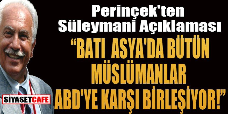 Perinçek'ten Süleymani Açıklaması:Batı Asya'da bütün Müslümanlar ABD'ye karşı birleşiyor