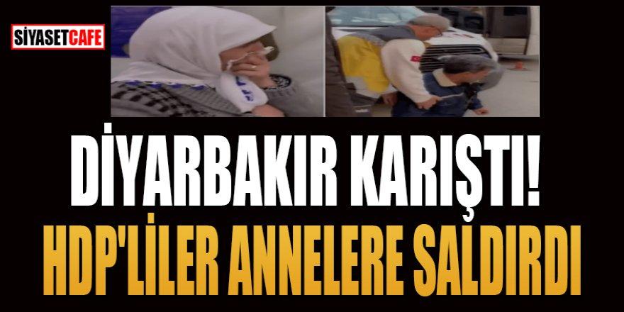 Diyarbakır karıştı HDP'liler annelere saldırdı!