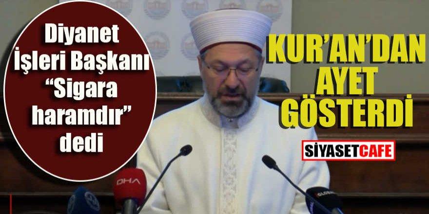 """Diyanet işleri başkanı """"Sigara haramdır"""" dedi: Kur'an'dan ayet gösterdi"""