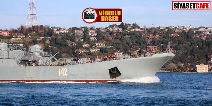 Rus Savaş Gemisi İstanbul Boğazı'ndan geçti!