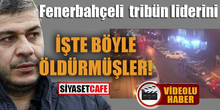 Fenerbahçeli tribün liderini işte böyle öldürmüşler