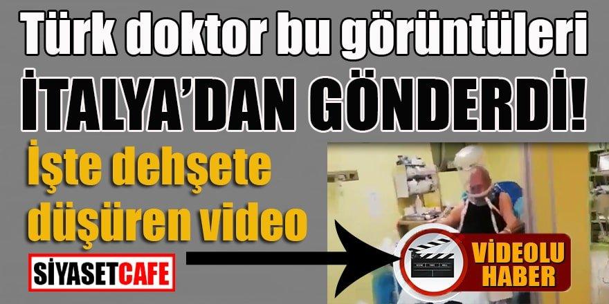 Türk doktor bu görüntüleri İtalya'dan gönderdi