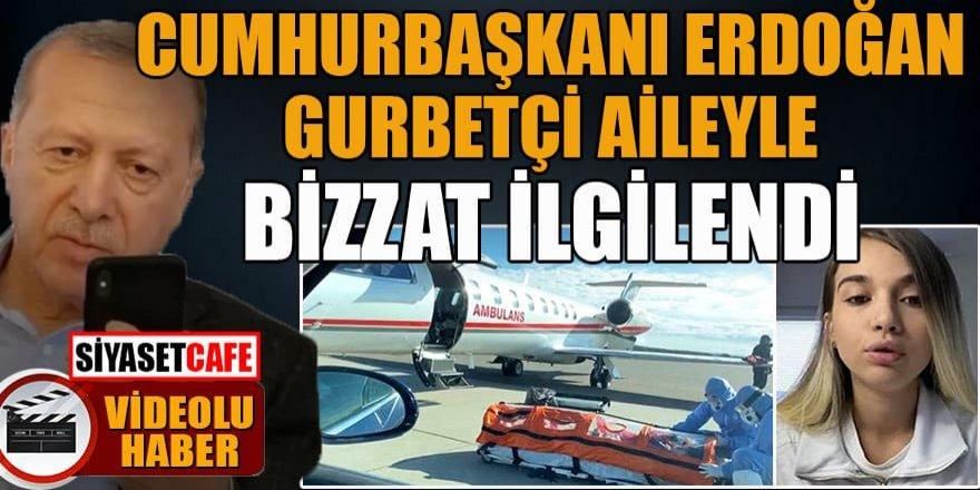 Cumhurbaşkanı Erdoğan, gurbetçi aileyle bizzat ilgilendi