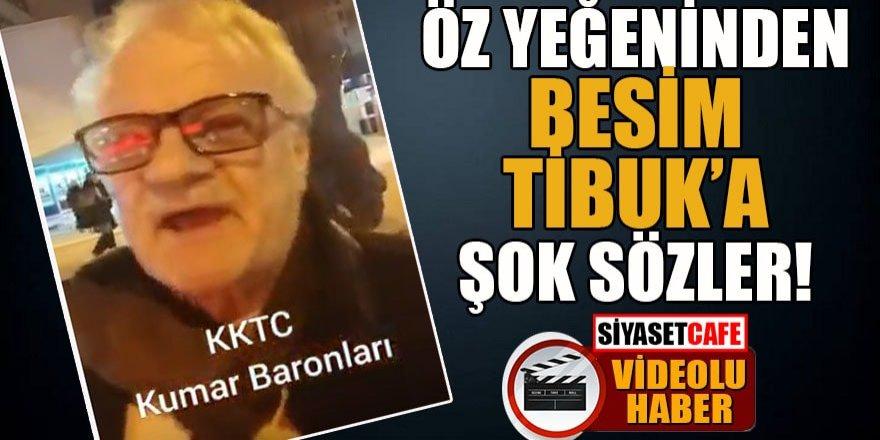 Öz yeğeninden Besim Tibuk'a şok sözler!