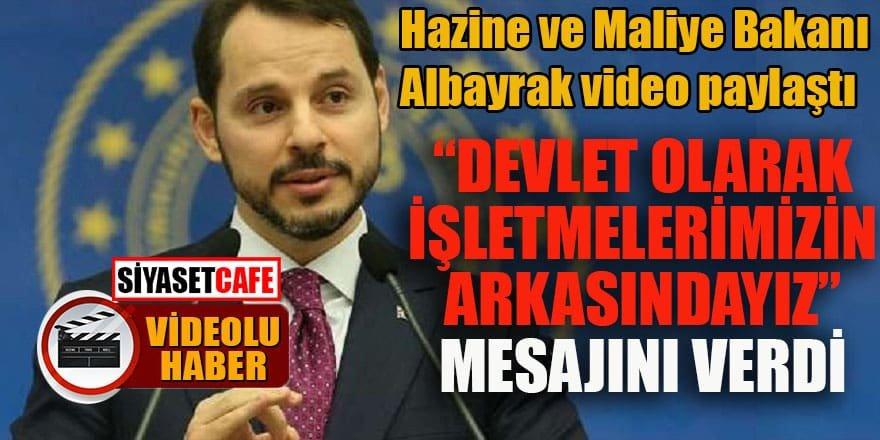 Hazine ve Maliye Bakanı Albayrak video paylaştı