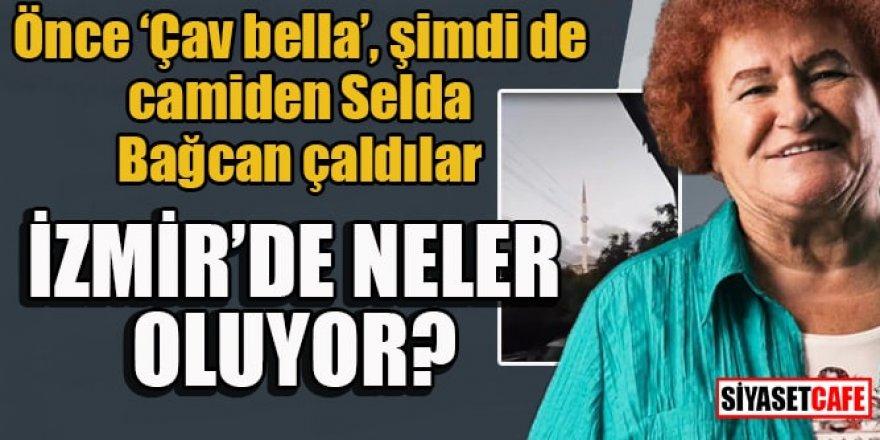 Önce Çav Bella şimdi de camiden Selda Bağcan çaldılar