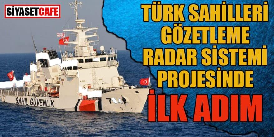 Türk sahilleri gözetleme radar sistemi projesinde ilk adım
