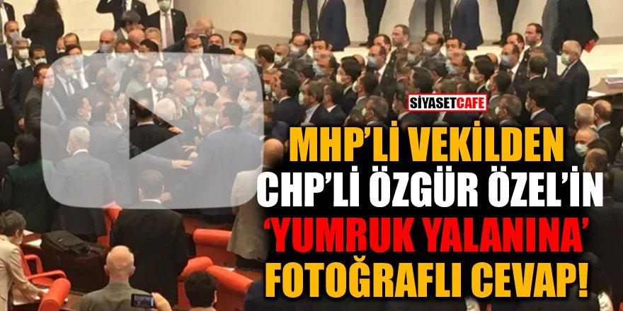 MHP'li vekilden CHP'li Özgür Özel'in 'yumruk yalanına' fotoğraflı cevap