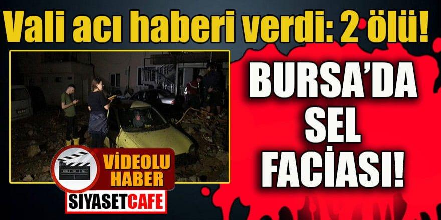 Bursa'da sel faciası: 2 ölü!