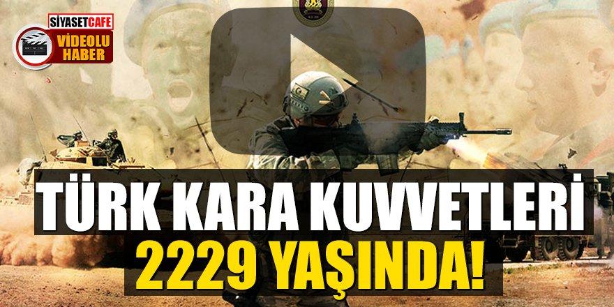 Türk Kara Kuvvetleri Komutanlığı 2229 yaşında!
