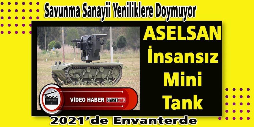 """Türk Savunma Sanayii yeniliklere doymuyor : """"ASELSAN İnsansız Mini Tank"""""""