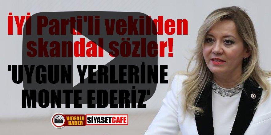 İYİ Parti'li vekil Aylin Cesur'dan skandal sözler! 'Uygun yerlerine monte ederiz'