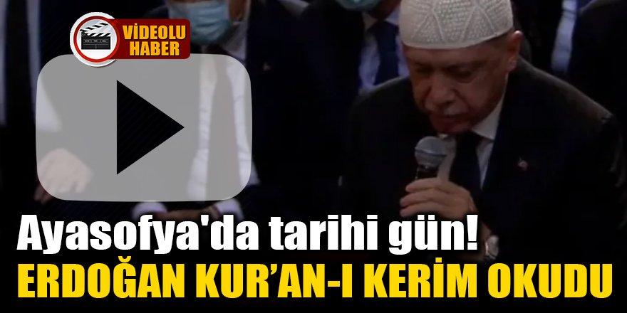 Ayasofya'da tarihi gün! Erdoğan Kur'an-Kerim okudu