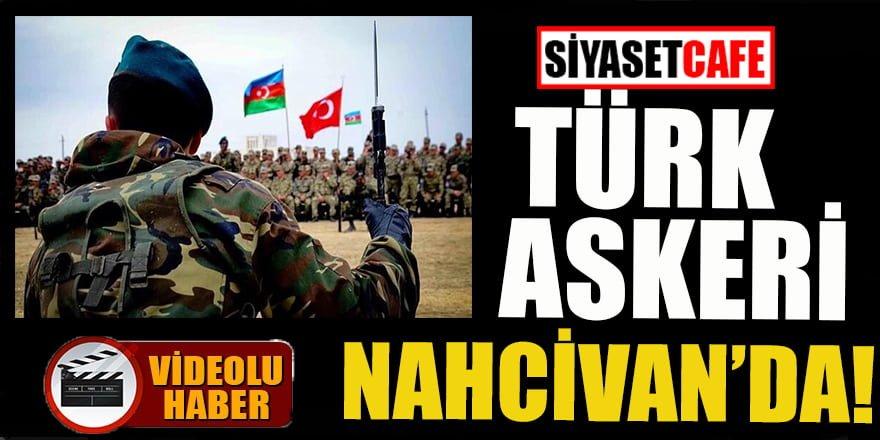 Türk askeri Nahcivan'da!
