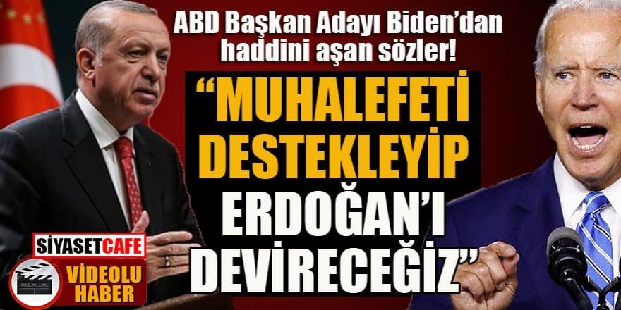 """ABD Başkan adayı Biden: """"Muhalefeti destekleyip Erdoğan'ı devireceğiz"""""""