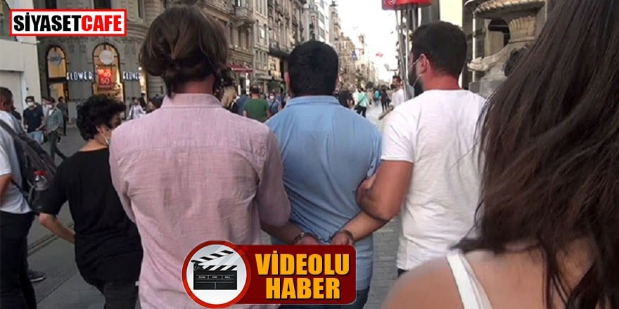 Taksim'de bir kadına musallat olan kişi yakalandı