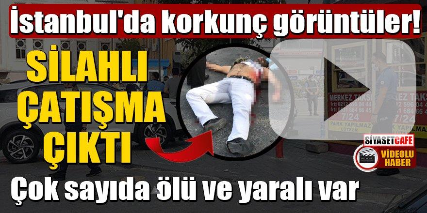 İstanbul'da silahlı çatışma çıktı: Çok sayıda ölü ve yaralı var