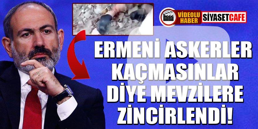Ermeni askerler kaçmasınlar diye ayaklarından mevzilere zincirlendi!