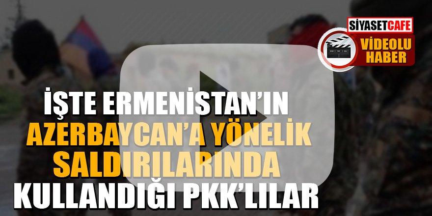 İşte Ermenistan'ın Azerbaycan'a yönelik saldırılarında kullandığı PKK'lılar