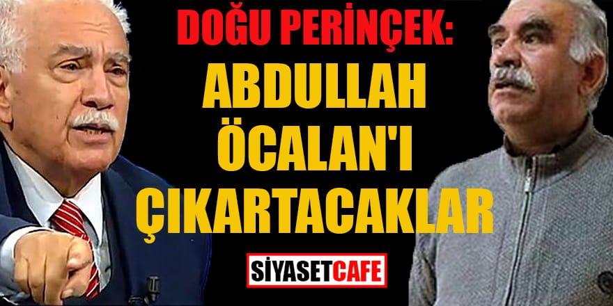 """Doğu Perinçek: """"Abdullah Öcalan'ı çıkartacaklar"""""""