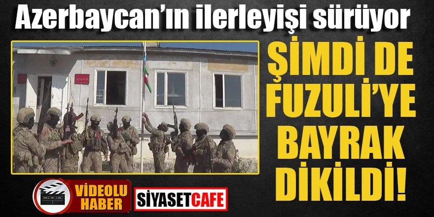 Azerbaycan'ın ilerleyişi sürüyor, Fuzuli de Azerbaycan bayrağı dalgalanıyor!