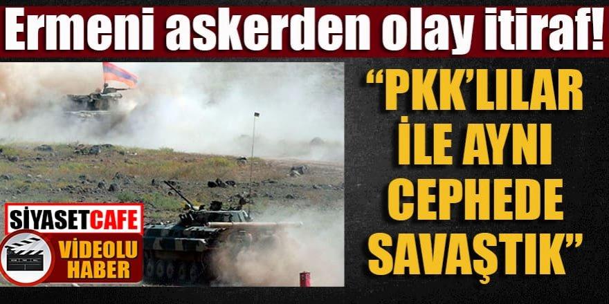 """Ermeni askerden olay itiraf: """"PKK'lılarla birlikte savaştık"""""""