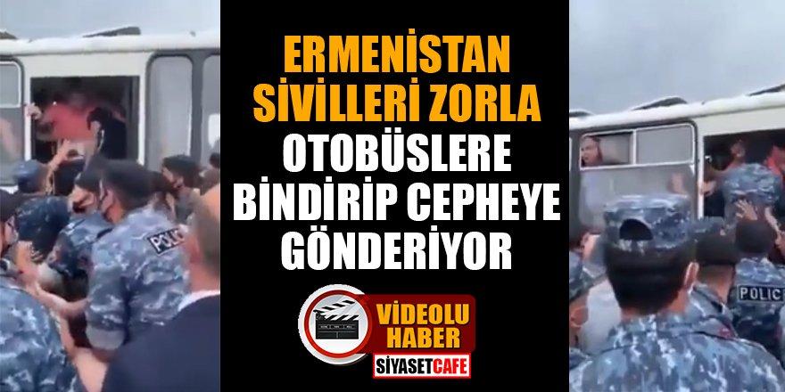 Ermenistan sivilleri zorla otobüslere bindirip cepheye gönderiyor