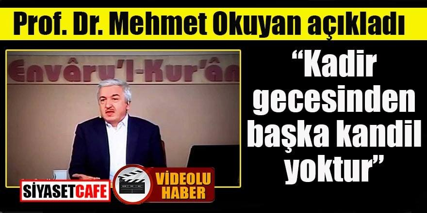 "Prof.Dr. Mehmet Okuyan: ""Kadir gecesinden başka kandil yoktur"""