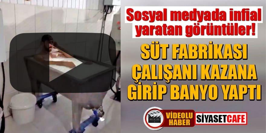 Konya'da skandal görüntü! Süt fabrikası çalışanı kazana girip banyo yaptı