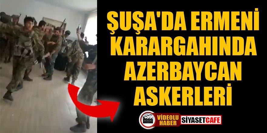 Şuşa'da Ermeni Karargahında Azerbaycan askerleri