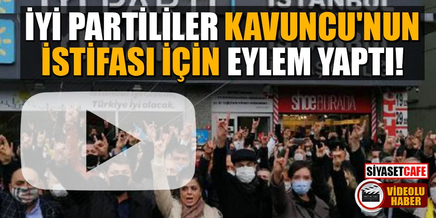 İYİ Partililer, Kavuncu'nun istifası için eylem yaptı