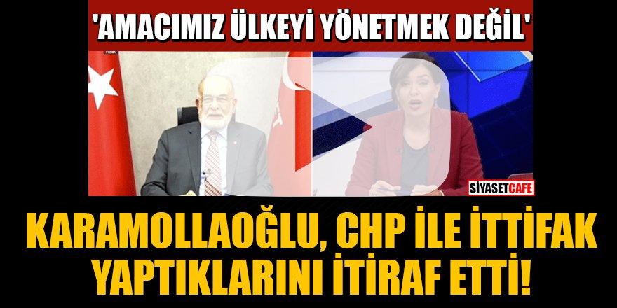 Karamollaoğlu, CHP ile ittifak yaptıklarını itiraf etti!