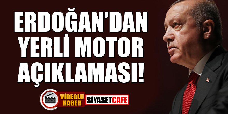 Erdoğan'dan yerli motor açıklaması!
