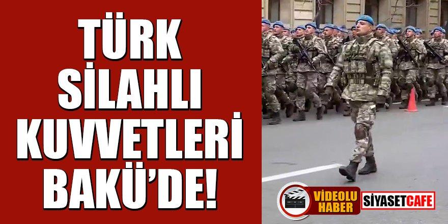 Türk Silahlı Kuvvetleri Bakü'de!