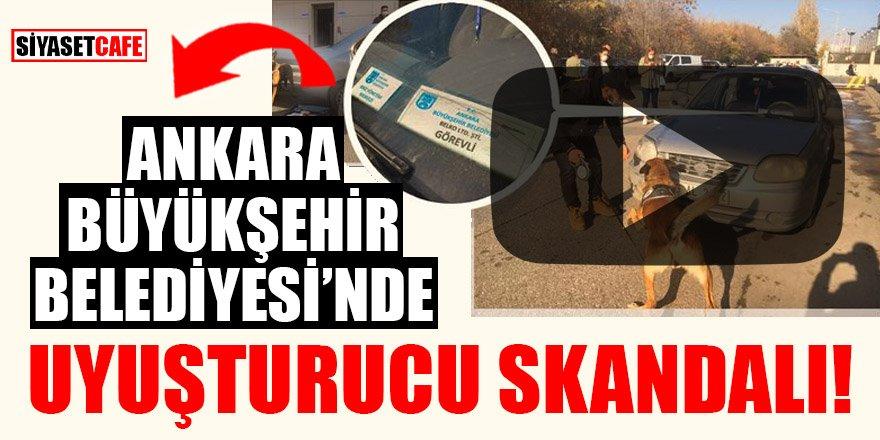 Ankara Büyükşehir Belediyesi'nde uyuşturucu skandalı!