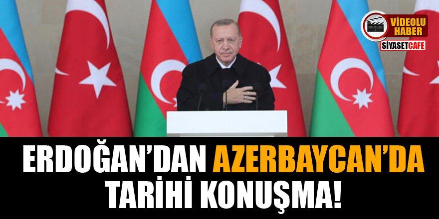 Cumhurbaşkanı Erdoğan'dan Azerbaycan'da tarihi konuşma!