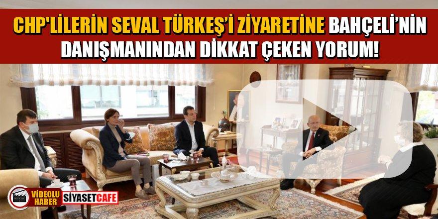 CHP'lilerin Seval Türkeş'i ziyaretine Bahçeli'nin danışmanından dikkat çeken yorum