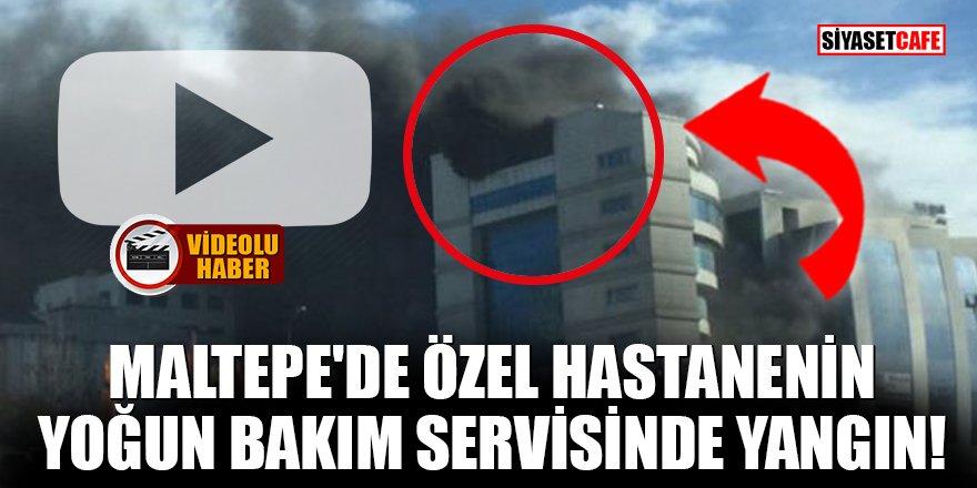 Maltepe'de özel hastanenin yoğun bakım servisinde yangın!