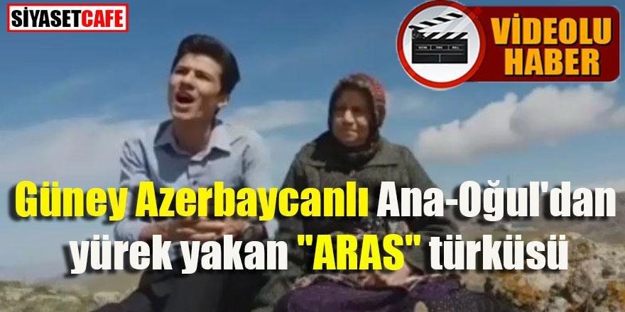 """Güney Azerbaycanlı Ana-Oğul'dan yürek yakan """"ARAS"""" türküsü"""