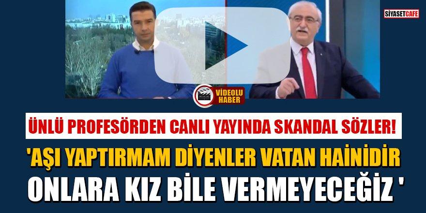 Prof. Dr. Bingür Sönmez: 'Aşı yaptırmam diyenler vatan hainidir'