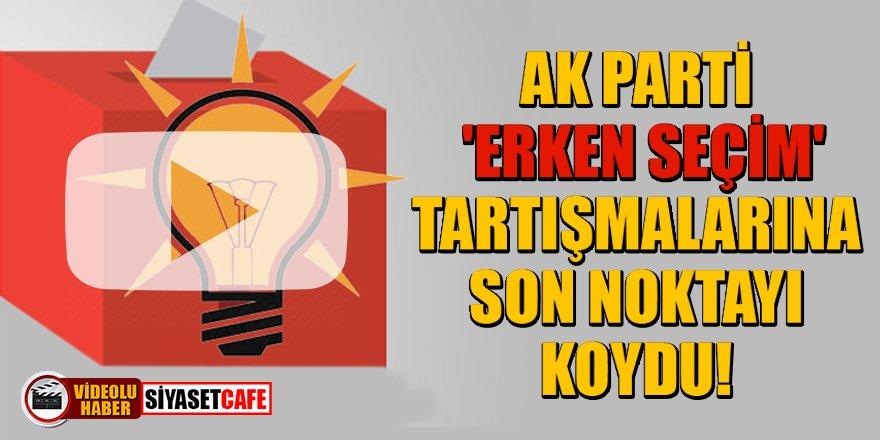 AK Parti, 'Erken seçim' tartışmalara son noktayı koydu