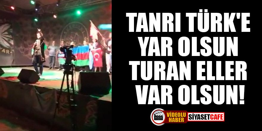 Tanrı Türk'e yar olsun, Turan eller var olsun!
