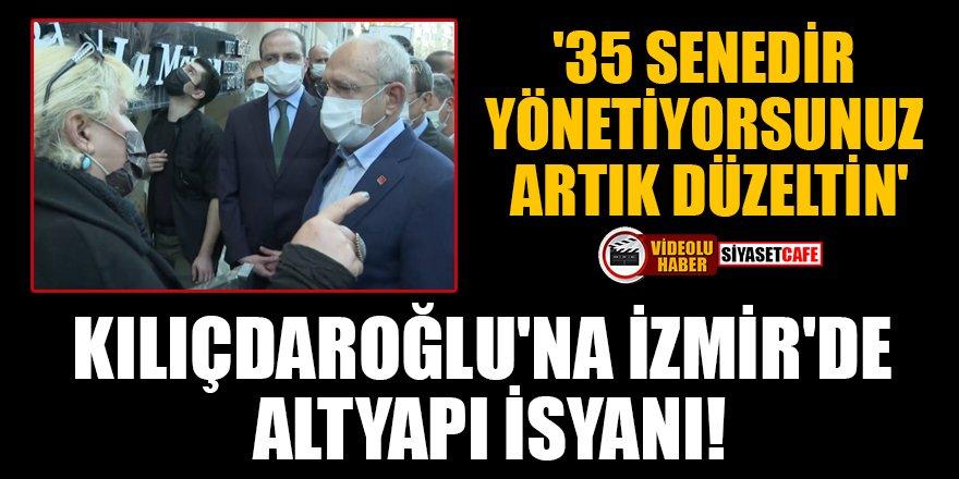 Kılıçdaroğlu'na İzmir'de altyapı isyanı!